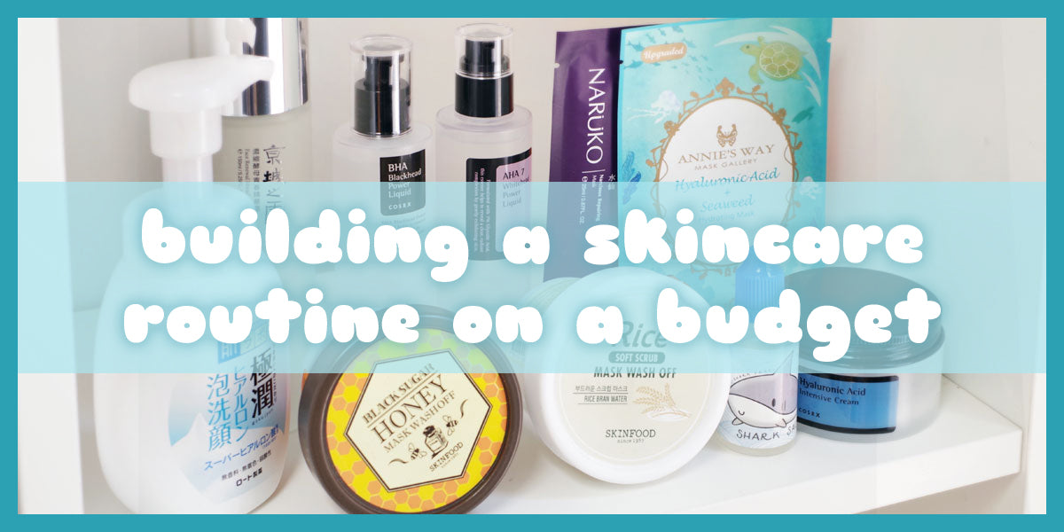 Building a Skincare Routine on a Budget