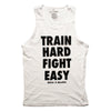 Train Hard Fight Easy Tank