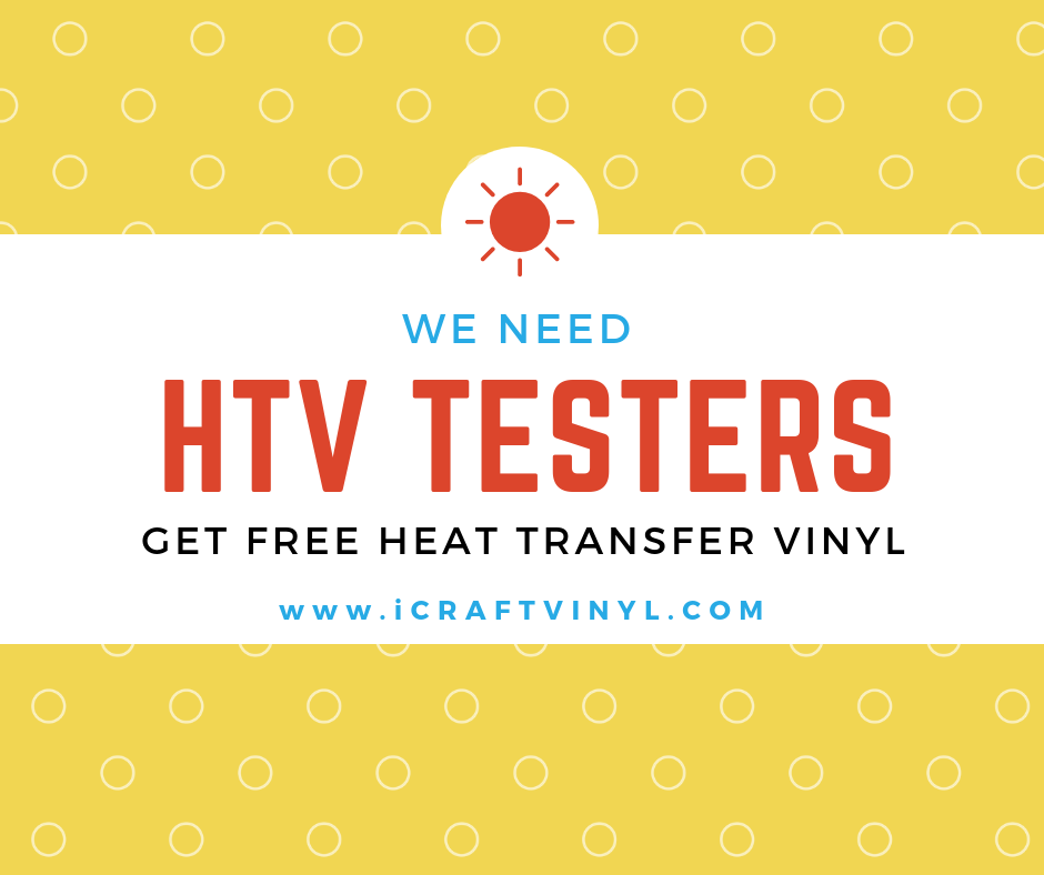 We Need Heat Transfer Vinyl Product Testers [Get FREE HTV