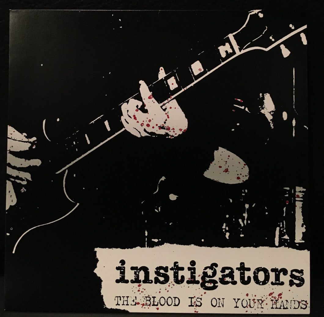 Instigators - The Blood is on Your Hands LP