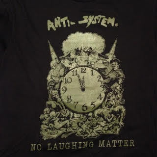 Anti-System No Laughing Matter T-Shirt