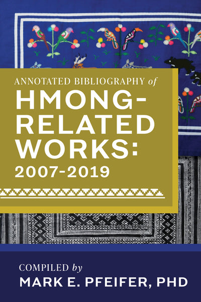 UPCOMING BOOK: Annotated Bibliography of Hmong-Related Works 2007-2019