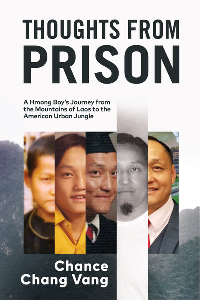 UPCOMING BOOK: Thoughts from Prison - A Hmong Boy's Journey from the Mountains of Laos to the American Urban Jungle