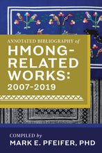 Load image into Gallery viewer, Annotated Bibliography of Hmong-Related Works: 2007-2019