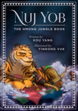 Load image into Gallery viewer, Nuj Yob: The Hmong Jungle Book