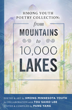 Load image into Gallery viewer, Hmong Youth Poetry Collections: From Mountains to 10,000 Lakes