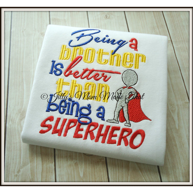 Being a BIG Brother is Better than BEING a SUPERHERO Shirt