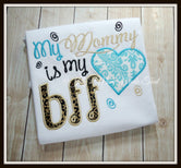 My Mommy is my BFF Shirt