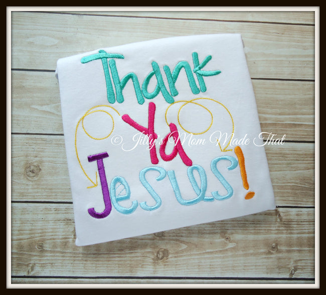 Thank Ya Jesus Shirt