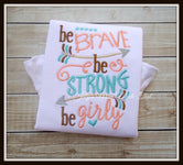 Be Brave, Be Strong, Be Girly Shirt