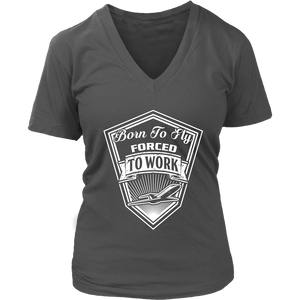 Born to Fly_Forced to Work - EightOurt Apparel Women's V-Neck District Short Sleeve Shirt