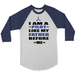 I Am A Pilot Like My Father Before Me _ Raglan Long Sleeve Shirt