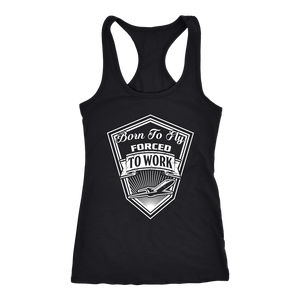 Born to Fly_Forced to Work - EightOurt Apparel's Women's Racerback Tank