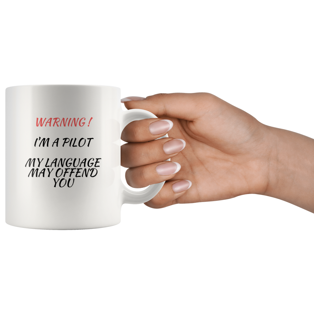 "Coffee Mug | ""I'm a Pilot. My Language May Offend You"" Coffee Mug"