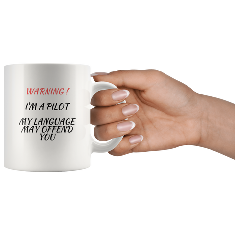 "Image of Coffee Mug | ""I'm a Pilot. My Language May Offend You"" Coffee Mug"