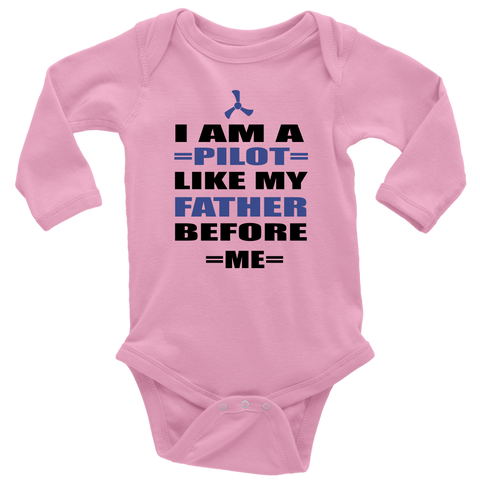 I Am A Pilot Like My Father Before Me Baby Bodysuit