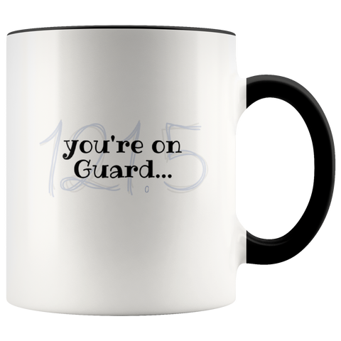 "Image of Coffee Mug - ""you're on Guard"""