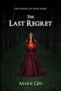 The Stone of Four Fires: The Last Regret