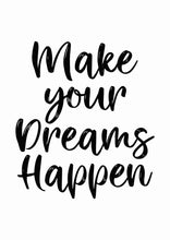 Make Your Dreams Happen - Art Print