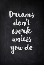 Dreams Don't Work Unless You Do - Art Print