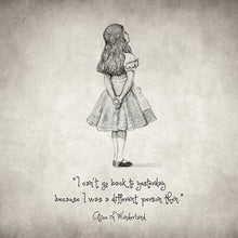 I Can't Go Back To Yesterday Quote - Art Print