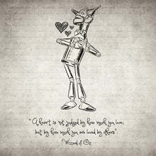 Tin Woodman - Wizard Of Oz Quote - Art Print
