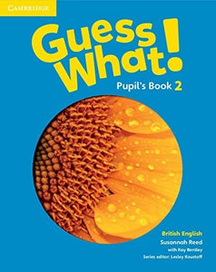 Guess What! Pupil's Book 2