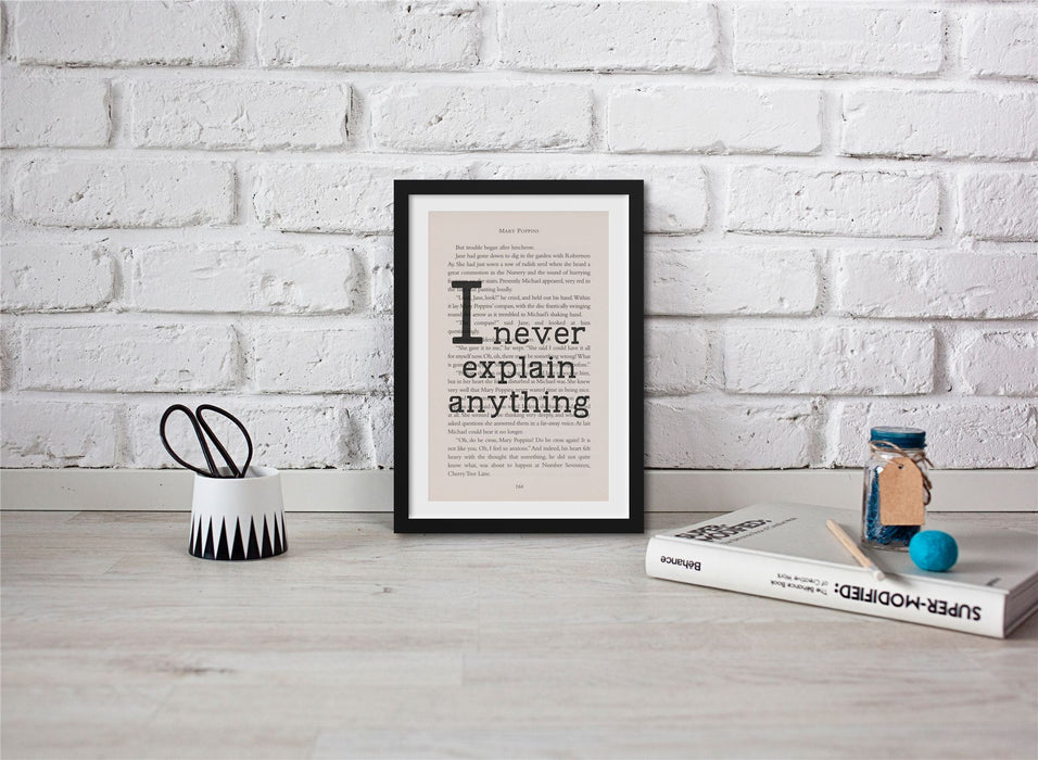 Mary Poppins Book Page Art  I Never Explain Anything Print Quote