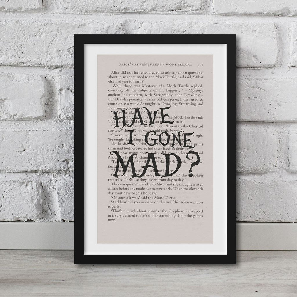 Alice In Wonderland Book Page Art Have I Gone Mad? Print Quote