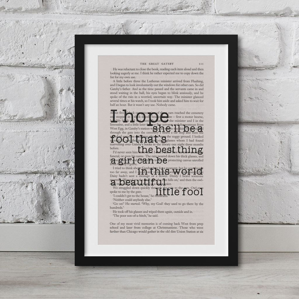 The Great Gatsby Book Page Art I Hope She'll Be A Fool Print Quote