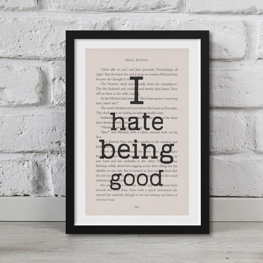 Mary Poppins Book Page Art I Hate Being Good Print Quote