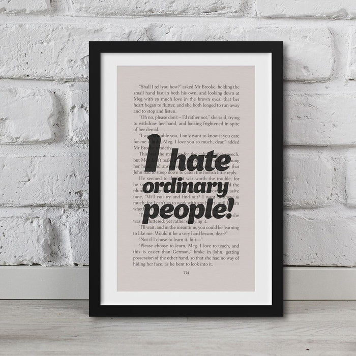 Little Women Book Page Art I Hate Ordinary People! Print Quote