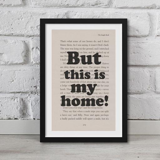 Jungle Book - Book Page Art But This Is My Home! Print Quote