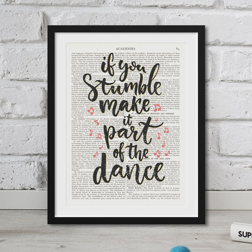 If You Stumble Make It A Part Of The Dance