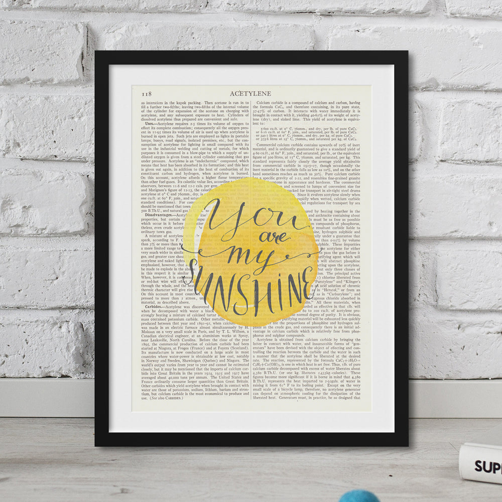 You Are My Sunshine Print onto Vintage Dictionary Paper. Truly unique wall art