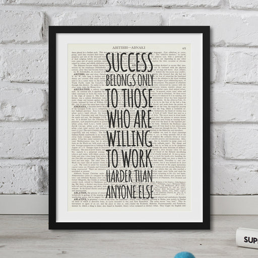 Success Belongs To Those Who Work Harder Than Anyone