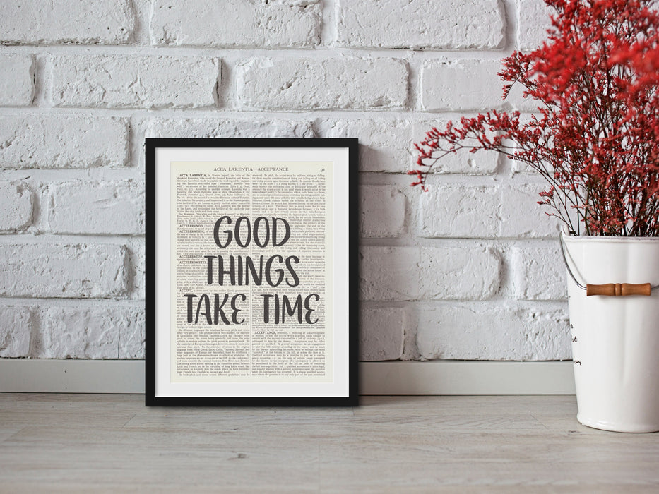 good things take time Vintage dictionary print