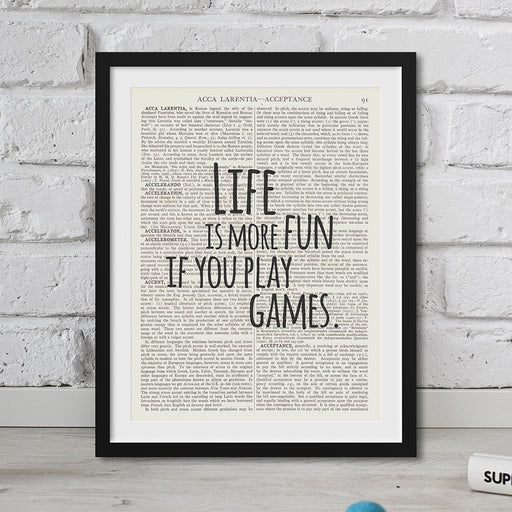 Roald Dahl Quote - Life Is More Fun if You Play Games.