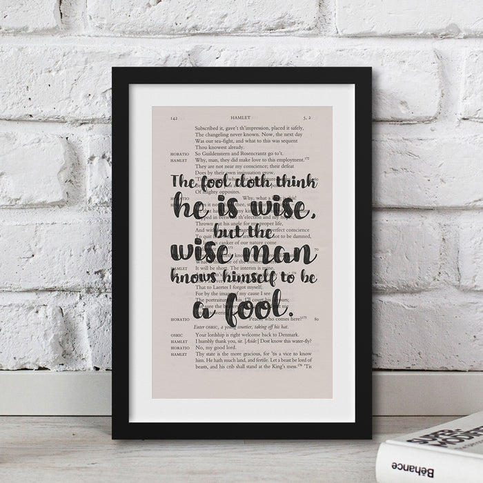 shakespeare gift ideas for readers The fool doth think he is wise, but the wise man knows himself to be a fool.