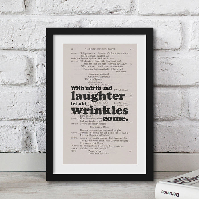 With mirth and laughter let old wrinkles come. shakespeare quote printed onto a book page and framed