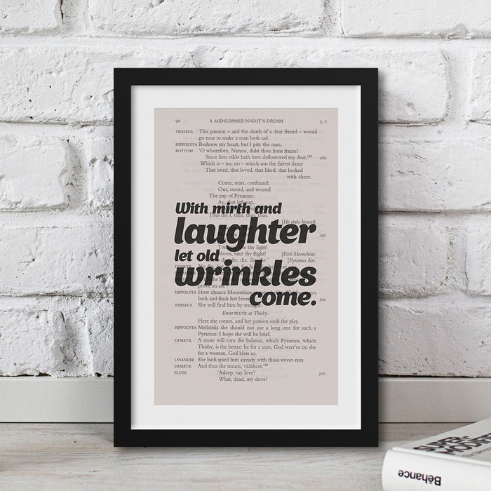 With mirth and laughter let old wrinkles come. gifts for book lovers