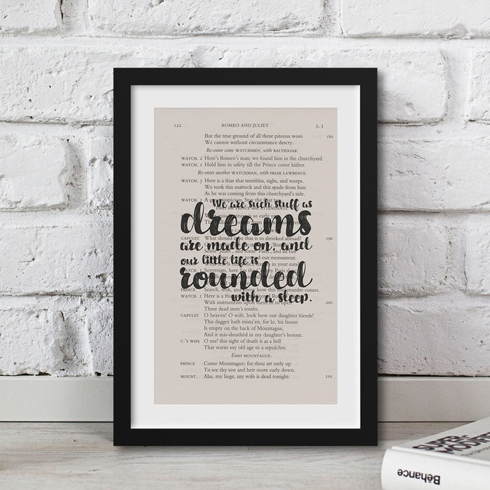 We are such stuff as dreams are made on, and our little life is rounded with a sleep. quote framed and printed onto a bookpage