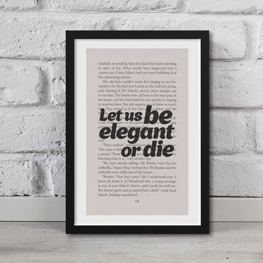 Little Women Book Page Art Let Us Be Elegant Or Die! Print Quote