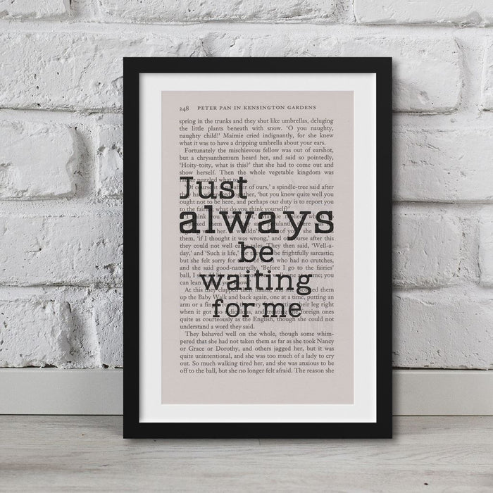 Peter Pan Book Page Art Just Always Be Waiting For Me Print Quote
