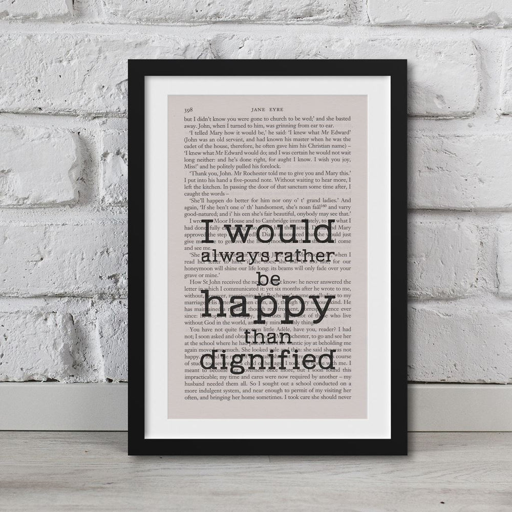 Jane Eyre Book Page Art I Would Always Rather Be Happy Than Dignified Print