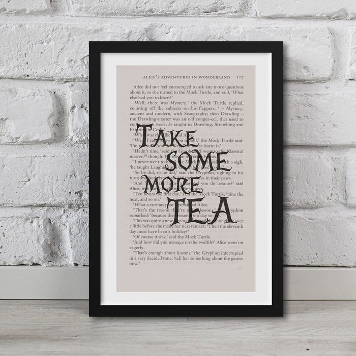 Alice In Wonderland Book Page Art Take Some More Tea Print Quote