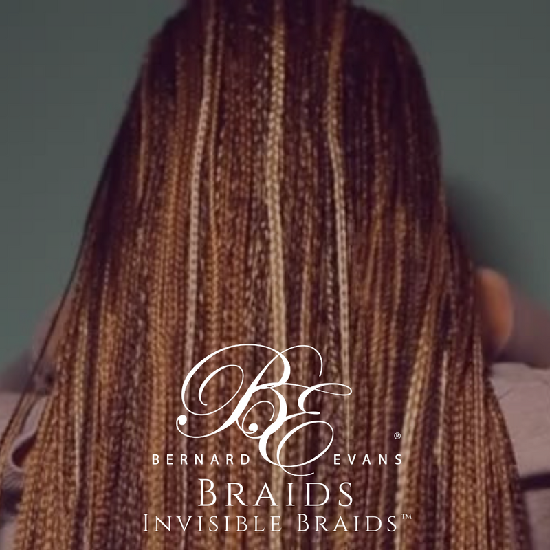 Bernard Evans Celebrity BRAIDS - Invisible Braids™ (Services starting from $1,050). Price shown below is deposit to confirm appointment