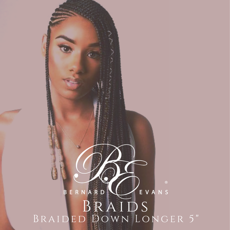 "Bernard Evans Celebrity BRAIDS - Braided Down Longer Than 5"" (Services starting from $1,800). Price shown below is deposit to confirm appointment"