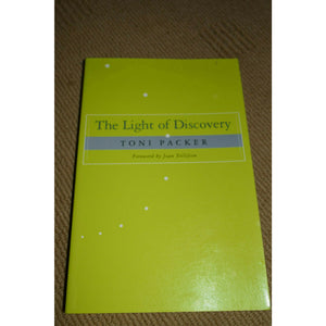 The Light of Discovery Toni Packer the essence of our lives and our everyday Used book