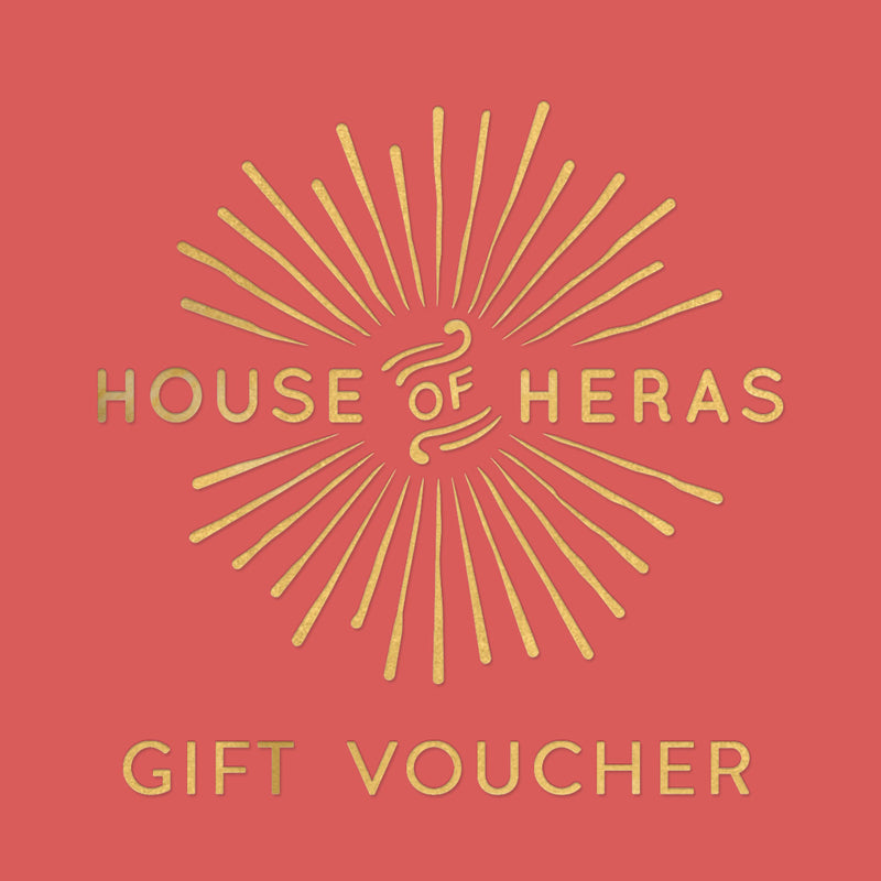 HOUSE OF HERAS GIFT VOUCHER